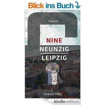 [AMAZON] Nine Neunzig Leipzig: Roman Noir  Gratis Lesen.
