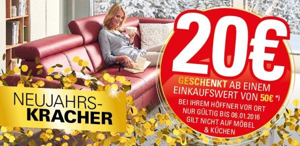 Möbel Höffner -  20 Euro geschenkt, ab 50 Euro Einkauf. Nicht auf Möbel & Küchen. Bis 6.1.