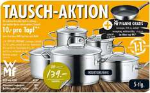 Tauschaktion WMF Topfset Profima + ProfiSelect Bratpfanne 28cm für € 139,- (ohne Tausch 189,-) bei Möbel Hausmann