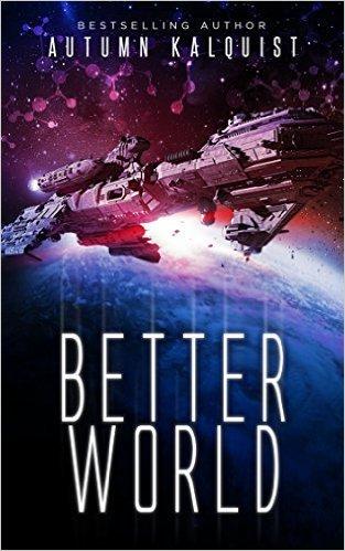 Autumn Kalquist -BETTER WORLD-  (Fractured Serie, Buch 1) als Free Book bei Amazon