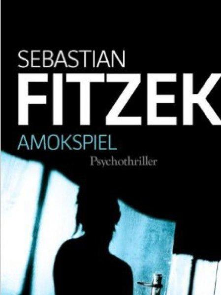 """Sebastian Fitzek Thriller """"Amokspiel"""""""