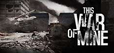 """[Steam/DRM-Frei] """"This war of mine"""" Humble Deluxe (@Humblestore)"""