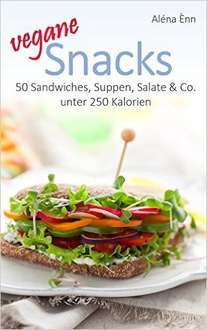 [Amazon eBook] Vegane Snacks: 50 Sandwiches, Suppen, Salate & Co. Kindle Edition