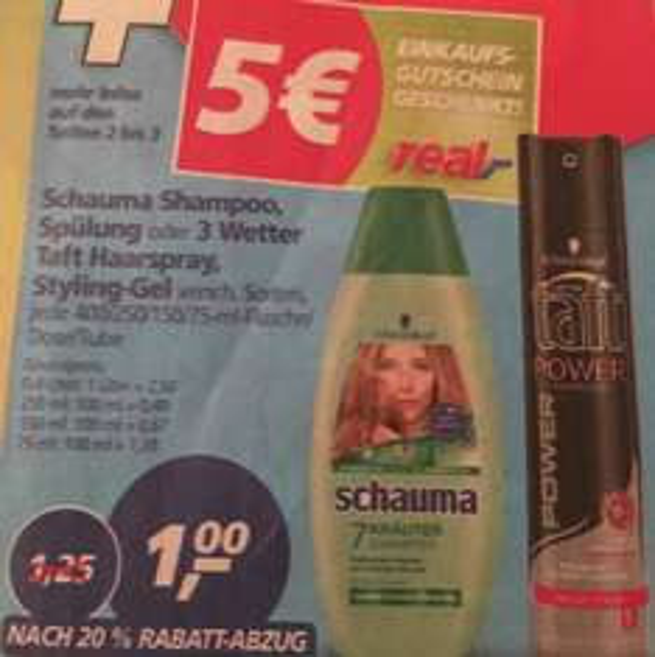 Schauma (Shampoo,Spülung) , 3 wetter Taft Haarspray o. Styling Gel ab 01.02 bei Real für nur 1€ pro (Flasche,Dose,Tube) ab 30€ Einkaufswert gibt es einen 5€ Gutschein