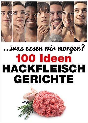 [amazon.de] (Kindle) Hackfleischgerichte: 100 Ideen