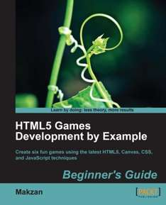 [Packt Publishing] HTML5 Games Development by Example: Beginner's Guide - Free eBook