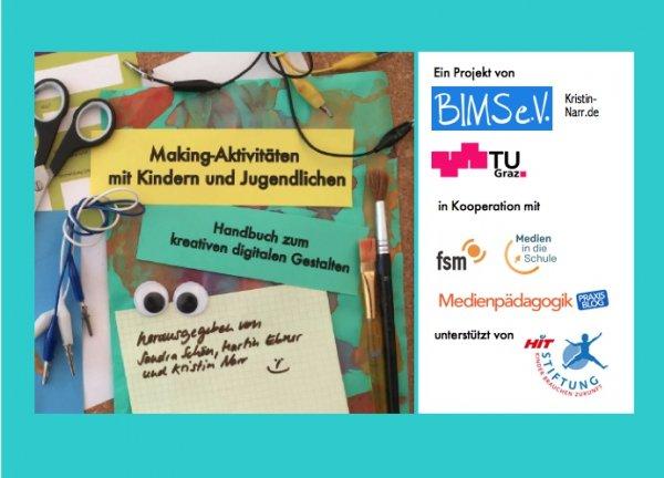 Making-Aktivitäten mit Kindern und Jugendlichen. Handbuch zum kreativen digitalen Gestalten [PDF]