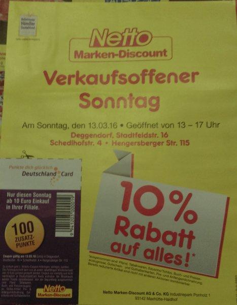Netto MD - Verkaufsoffener Sonntag Deggendorf 13.03.2016 - 10% auf alles + 100 Punkte DC ab 10 Euro