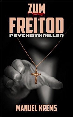 Amazon Kindle Ebook - Zum Freitod: Psychothriller Gratis