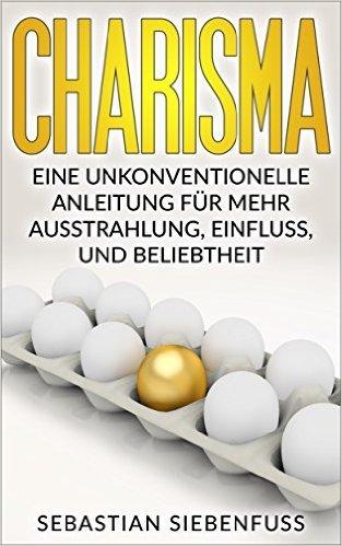 [Amazon.de][ebook/Kindle] CHARISMA LERNEN: Eine unkonventionelle Anleitung für mehr Ausstrahlung
