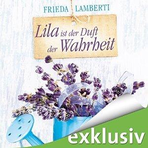 """[audible] """"Lila ist der Duft der Wahrheit"""" - Frieda Lamberti für 0,95€"""