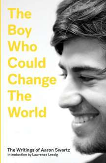 [VersoBooks] The Boy Who Could Change the World: The Writings of Aaron Swartz (+ 5 weitere Bücher) nur heute kostenlos