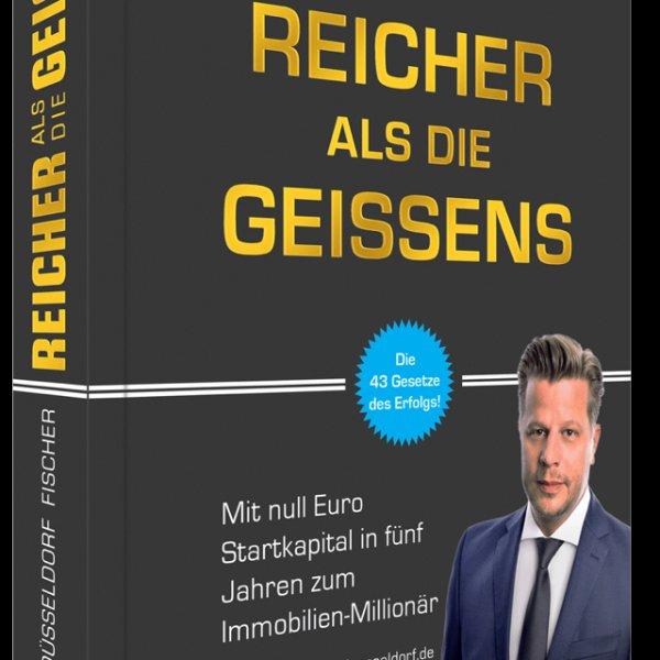 """Gratis Buch von Alex Fischer """"Reicher als die Geissens - Mit Null Euro Startkapital in fünf Jahren zum Immobilien-Millionär"""