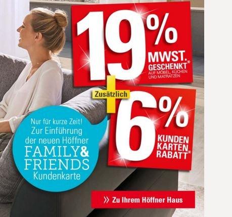 Höffner: 19% MwSt. geschenkt + 6% Family und Friends Rabatt