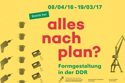 """[Berlin] Kostenlose Ausstellung """"Alles nach Plan? - Formgestaltung in der DDR"""" - Museum in der Kulturbrauerei"""
