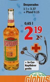 [GLOBUS LEIPZIG] Desperados 0,65l + Gratis In-Ear-Kopfhörer für 2,19€