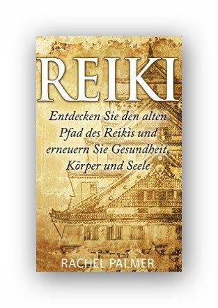 Kindle:Reiki: Entdecken Sie den alten Pfad des Reikis und erneuern Sie Gesundheit, Körper und Seele (Zen, Meditation, Buddhismus, Energie Heilung, Reiki Buch, Quantenheilung, Heilung 1)