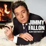 (Google Play US) Jimmy Fallon - Blow Your Pants Off (Deluxe Version)