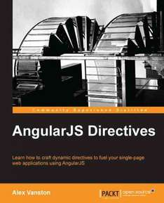 [Packt Publishing] AngularJS Directives - Free eBook