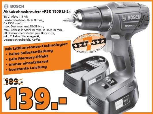 [Globus-Baumarkt] BOSCH Akkubohrschrauber PSR 1800 LI-2 mit 2 Akkus  (7 Jahre Garantie) für 139 Euro.