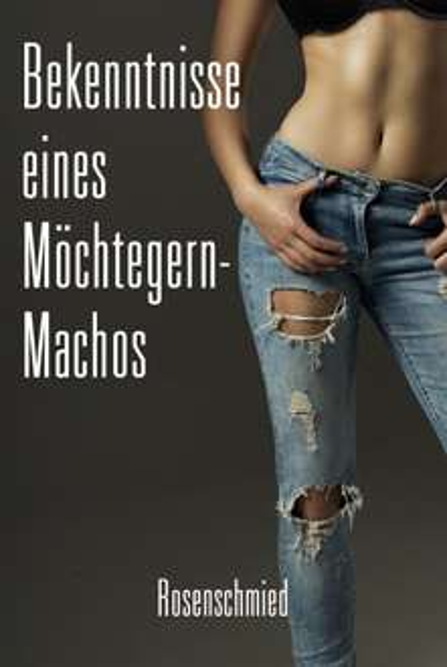 """Gratis Ebook """"Bekenntnisse eines Möchtegern-Machos"""""""