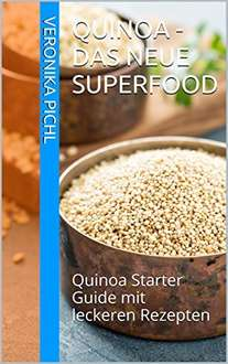 [Amazon-Kindle]Quinoa - Das neue Superfood: Quinoa Starter Guide mit leckeren Rezepten