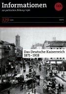 Das Deutsche Kaiserreich: GRATIS Heft der Bundeszentrale für politische Bildung  (gratis inkl Versand)