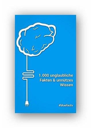 Kindle:1.000 unglaubliche Fakten und unnützes Wissen: #bluefacts