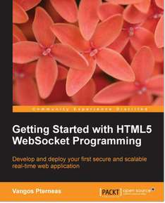 "packtpub.com - Free EBook ""Getting Started with HTML5 WebSocket Programming"""