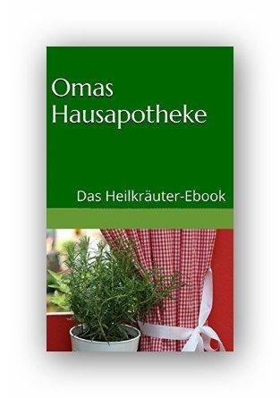 Kindle:Omas Hausapotheke. Das Heilkräuter-Ebook