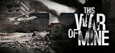 [Steam] This War of Mine (PC) für 4,74€