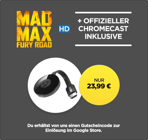 Chromecast 2 und Mad Max Fury Road für zusammen 22,99 €