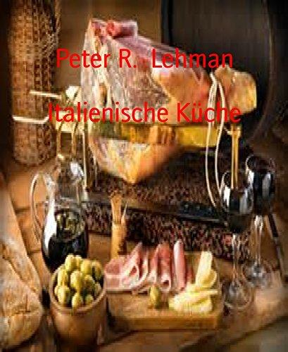 Kindle:Italienische Küche: Kochvergnügen leichtgemacht