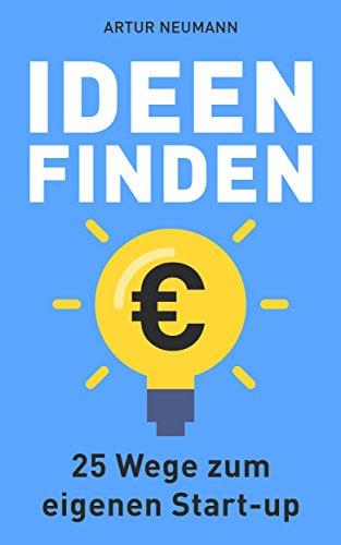 """Gratis: Kindle-Buch """"Ideen finden: 25 Wege zum eigenen Start-up"""""""