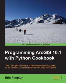 "eBook ""Programming ArcGIS 10.1 with Python Cookbook"""