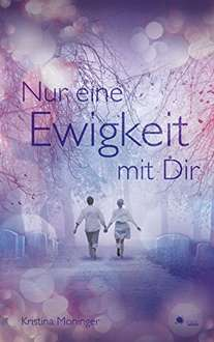 """[Kindle] """"Nur eine Ewigkeit mit Dir"""" (GRATIS, Liebesroman, 80 Reviews, 4.5 Sterne)"""