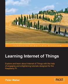 [Packt Publishing]  Learning Internet of Things  - Free eBook