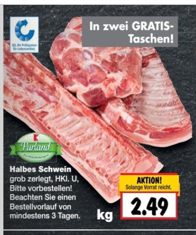 kaufland nicht bundesweit! ab 29.09 Halbes Schwein grob zerlegt inkl. zwei gratis Taschen  kg preis 2,49
