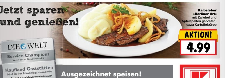 (Kaufland Restaurant Berlin KP-Eiche) verschiedene Gerichte 4,99€ zb schweinemedaillons vom grill, Kalbsleber mit zwiebeln, apfelspalten