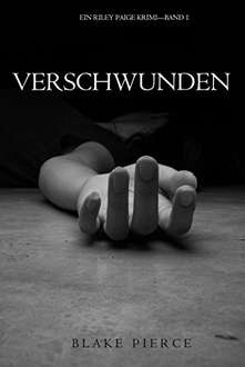 "GRATIS Kindle Edition e-Book: ""Verschwunden"" (ein Riley Paige Krimi—Band 1)"