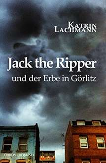 [Amazon Kindle] Gratis Ebook - Jack the Ripper und der Erbe in Görlitz (Krimi 30)