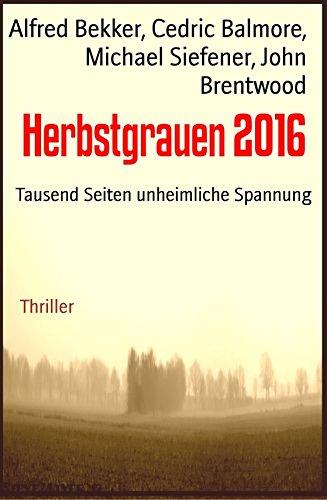 [Amazon Kindle] Gratis Ebook - Herbstgrauen 2016: Tausend Seiten unheimliche Spannung