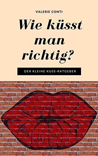 [Amazon Kindle] Gratis Ebook - Wie küsst man richtig?: Der kleine Kuss-Ratgeber
