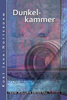 Dunkelkammer: Frank Wallerts erster Fall - Kindle eBook gratis bei Amazon