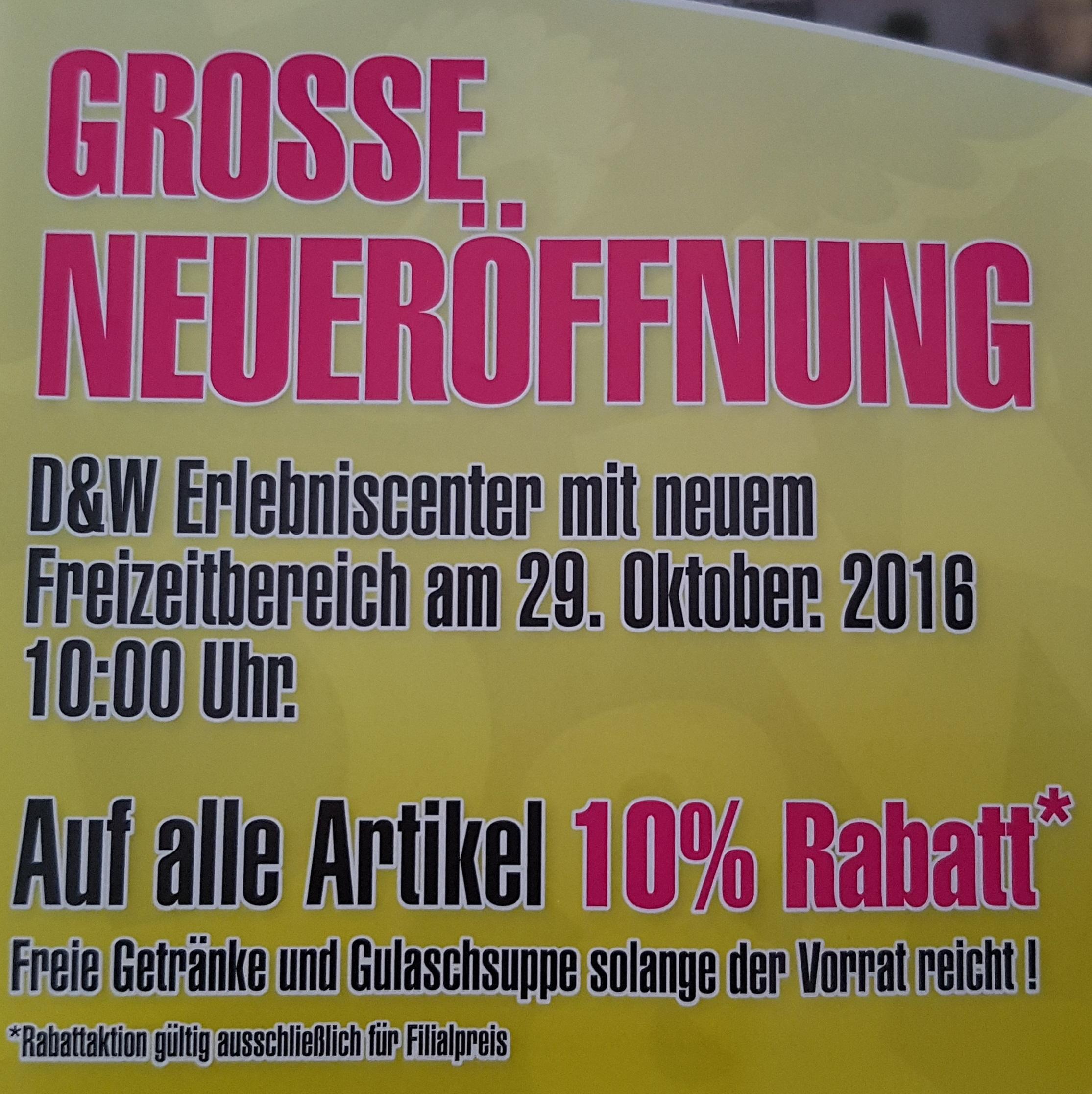 [D&W Bochum] Große Neueröffnung Freie Getränke und Gulaschsuppe solange der Vorrat reicht