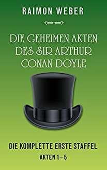 Gratis eBook: Die geheimen Akten des Sir Arthur Conan Doyle: Die komplette erste Staffel & zweite Staffel