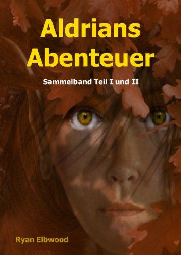 [Amazon Kindle] Gratis Ebook - Aldrians Abenteuer Teil I + II