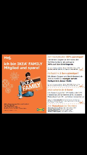 Alle IKEA FAMILY Mitglieder und ihre Kinder bis 17 Jahre erhalten 50% Preisnachlass auf den Eintritt und 1.- Preisnachlass auf ein Heißgetränk