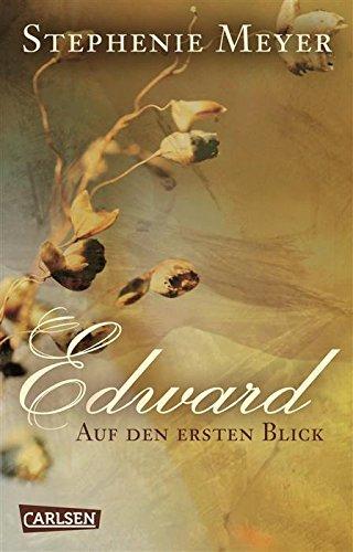 Bella und Edward: Edward - Auf den ersten Blick Kindle Edition (Gratis, Kostenlos, Freebie, 0,00€)