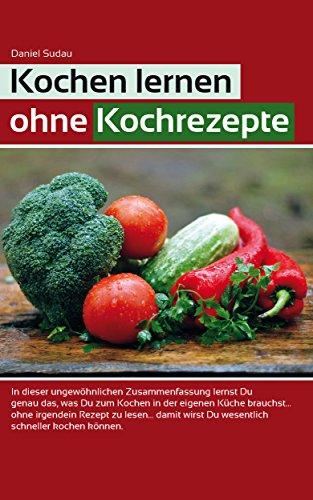 "[amazon.de] (eBook/Kindle) ""Kochen lernen ohne Kochrezepte"""